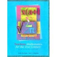 Teaching Mathematics for the 21st Century : Methods and Activities for Grades 6-12
