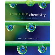 Principles of Chemistry : The Molecular Science