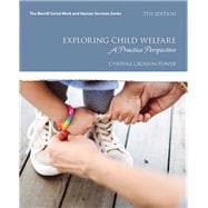 Exploring Child Welfare A Practice Perspective, with Enhanced Pearson eText -- Access Card Package