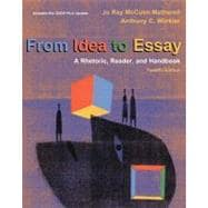 From Idea to Essay A Rhetoric, Reader, and Handbook (with 2009 MLA Update Card)