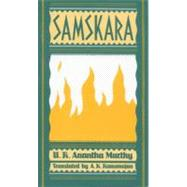 Samskara A Rite for a Dead Man
