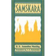 Samskara A Rite for a Dead Man