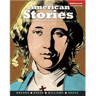 American Stories A History of the United States, Volume 1 Plus NEW MyHistoryLab  -- Access Card Package