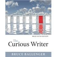 Curious Writer, Brief Edition, The,  Plus MyWritingLab with Pearson eText -- Access Card Package