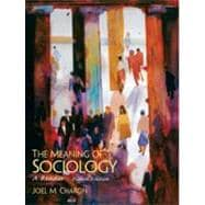 Meaning of Sociology, The: A Reader