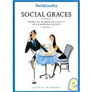 Town & Country Social Graces Words of Wisdom on Civility in a Changing Society