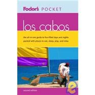 Los Cabos : The All-in-One Guide to Fun-Filled Days and Nights Packed with Places to Eat, Sleep, Play, and Shop