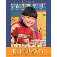 Multiple Paths to Literacy : Assessment and Differentiated Instruction for Diverse Learners, K-12 (with MyEducationLab)
