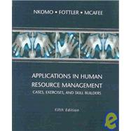 Applications in Human Resource Management Cases, Exercises, and Skill Builders