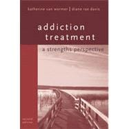 Addiction Treatment: A Strengths Perspective, 2nd Edition