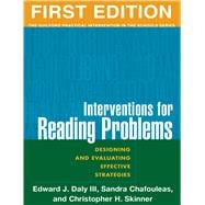 Interventions for Reading Problems, First Edition Designing and Evaluating Effective Strategies