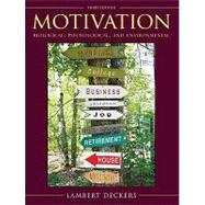 Motivation : Biological, Psychological, and Environmental