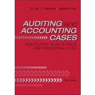 Auditing and Accounting Cases : Investigating Issues of Fraud and Professional Ethics