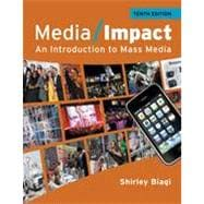 Media Impact: An Introduction to Mass Media, 10th Edition