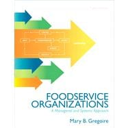Food Service Organizations : A Managerial and Systems Approach