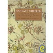 Candace Wheeler : The Art and Enterprise of American Design, 1875-1900
