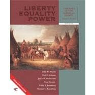 Liberty, Equality, Power A History of the American People, Volume I--to 1877