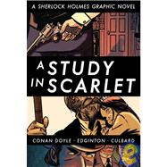A Study in Scarlet (Illustrated Classics) A Sherlock Holmes Graphic Novel