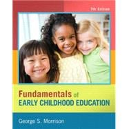 Fundamentals of Early Childhood Education Plus NEW MyEducationLab with Video-Enhanced Pearson eText -- Access Card Package