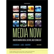 Media Now, 2010 Update: Understanding Media, Culture, and Technology, Enhanced, 6th Edition