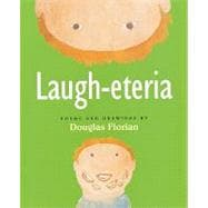 Laugh-Eteria: Poems and Drawings by Douglas Florian