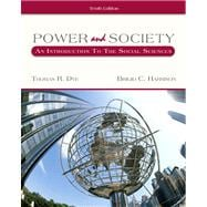Power and Society An Introduction to the Social Sciences (with InfoTrac)