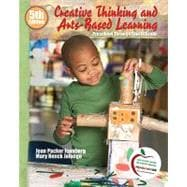 Creative Thinking and Arts-Based Learning : Preschool Through Fourth Grade (with MyEducationLab)