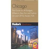 Chicago : The Guide for All Budgets, Where to Stay, Eat, and Explore on and off the Beaten Path