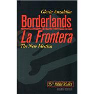 Borderlands / la Frontera : The New Mestiza