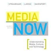 Media Now: Understanding Media, Culture, and Technology, 7th Edition