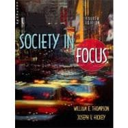 Society in Focus : An Introduction to Sociology (with Contentselect)
