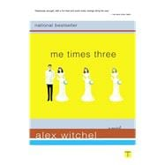Me Times Three; A Novel