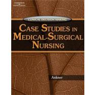 Case Studies in Medical-Surgical Nursing