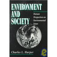 Environment and Society : Human Perspectives on Environmental Issues
