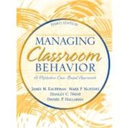 Managing Classroom Behavior : A Reflective, Case-Based Approach