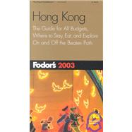 Hong Kong 2003 : The Guide for All Budgets, Completely Updated Every Year, with Maps and Travel Tips