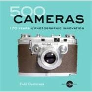 500 Cameras 170 Years of Photographic Innovation