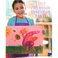 Early Childhood Education Today with Enhanced Pearson eText -- Access Card Package