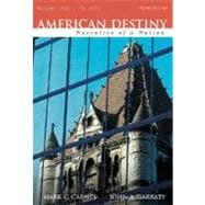 American Destiny: Narrative of a Nation, Concise Edition, Volume 1 (to 1877) (Second printing)