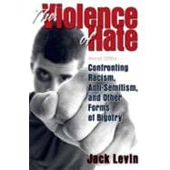 Violence of Hate, The: Confronting Racism, Anti-Semitism, and Other Forms of Bigotry