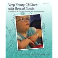 Very Young Children with Special Needs : A Foundation for Educators, Families, and Service Providers