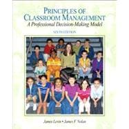 Principles of Classroom Management A Professional Decision-Making Model (with MyEducationLab)