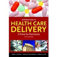 Intro to Health Care Delivery: A Primer for Pharm
