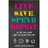 Live, Save, Spend, Repeat 9780736970884R