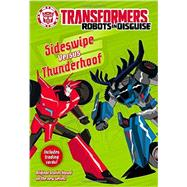 Transformers Robots in Disguise: Sideswipe Versus Thunderhoof 9780316410885R
