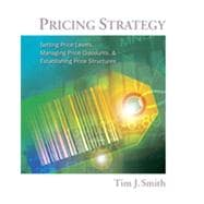 Pricing Strategy Setting Price Levels, Managing Price Discounts and Establishing Price Structures