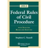 Federal Rules of Civil Procedure: With Selected Rules and Statutes 2012