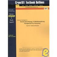 Outlines and Highlights for Social Gerontology : A Multidisciplinary Perspective by Hooyman, ISBN