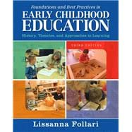 Foundations and Best Practices in Early Childhood Education History, Theories, and Approaches to Learning with Enhanced Pearson eText -- Access Card Package
