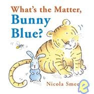 What's the Matter, Bunny Blue?